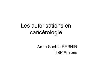 Les autorisations en cancérologie