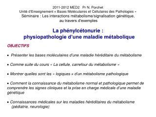 La phénylcétonurie:             physiopathologie d'une maladie métabolique