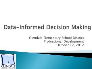 Data-Informed Decision Making