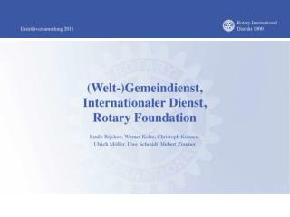 Arbeitskreis 2:  Welt-Gemeindienst,  Internationaler Dienst ,  Rotary Foundation