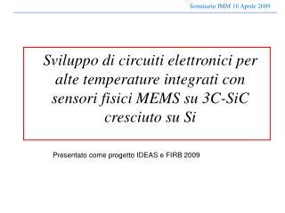 Presentato come progetto IDEAS e FIRB 2009