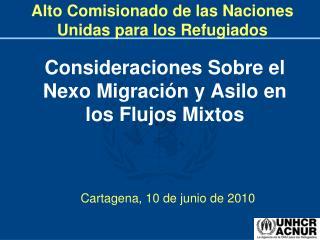 Consideraciones Sobre el Nexo Migración y Asilo en los Flujos Mixtos
