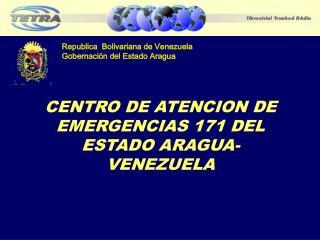 CENTRO DE ATENCION DE EMERGENCIAS 171 DEL ESTADO ARAGUA-VENEZUELA