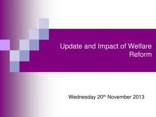 Update and Impact of Welfare Reform