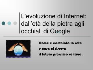 L'evoluzione di Internet:  dall'età della pietra agli occhiali di Google