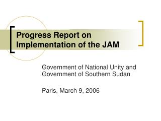 Progress Report on Implementation of the JAM