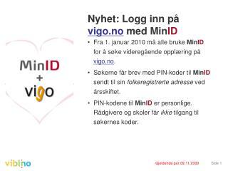 Nyhet: Logg inn p�  vigo.no  med  Min ID