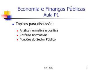 Economia e Finanças Públicas Aula P1