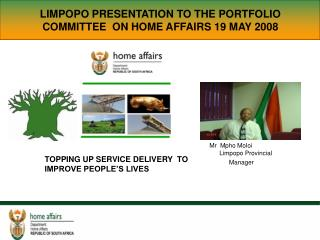 LIMPOPO PRESENTATION TO THE PORTFOLIO COMMITTEE  ON HOME AFFAIRS 19 MAY 2008