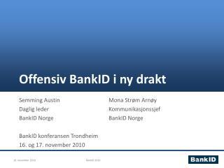 Offensiv BankID i ny drakt