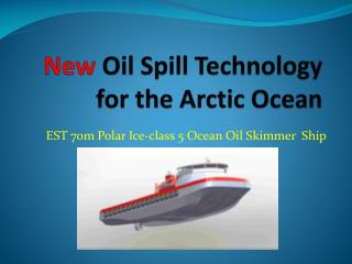 New Oil Spill Technology for the Arctic Ocean