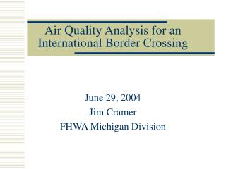 Air Quality Analysis for an International Border Crossing