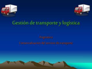 Gestión de transporte y logística