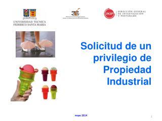 Solicitud de un privilegio de Propiedad Industrial