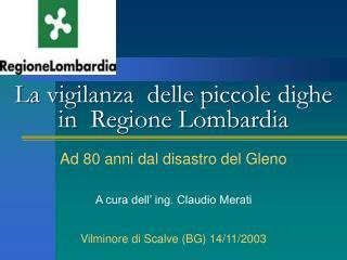 La vigilanza  delle piccole dighe in  Regione Lombardia