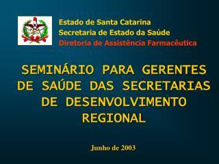 SEMINÁRIO PARA GERENTES DE SAÚDE DAS SECRETARIAS DE DESENVOLVIMENTO REGIONAL