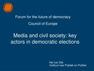 Media and civil society: key actors in democratic elections