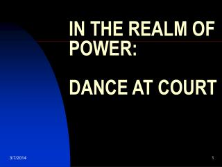 IN THE REALM OF POWER:  DANCE AT COURT