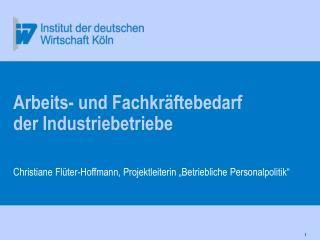 Arbeits- und Fachkräftebedarf  der Industriebetriebe