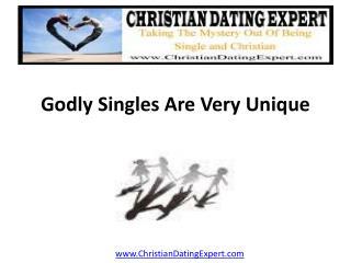 Godly Singles Are Very Unique