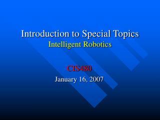 Introduction to Special Topics Intelligent Robotics