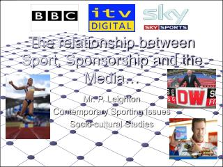 The relationship between Sport, Sponsorship and the Media
