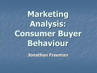 Marketing Analysis: Consumer Buyer Behaviour