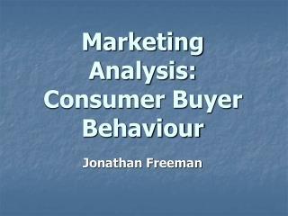 Marketing Analysis: Consumer Buyer Behaviour