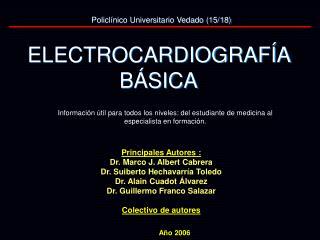 Principales Autores : Dr. Marco J. Albert Cabrera   Dr. Suiberto Hechavarría Toledo