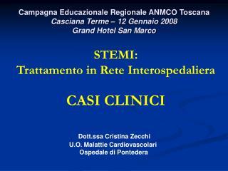 STEMI:  Trattamento in Rete Interospedaliera CASI CLINICI