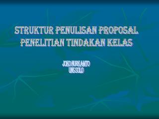 struktur penulisan proposal PENELITIAN TINDAKAN KELas