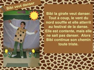 Bibi veut danser