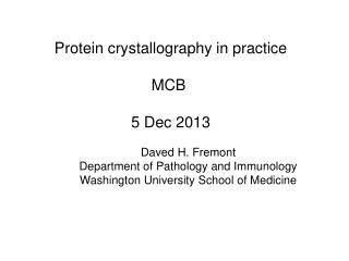 Protein crystallography in practice MCB  5 Dec 2013