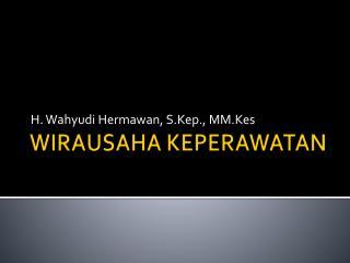 WIRAUSAHA KEPERAWATAN