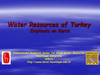 Water Resources of Turkey Emphasis on Karst