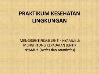 PRAKTIKUM KESEHATAN LINGKUNGAN