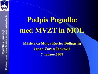 Podpis Pogodbe med MVZT in MOL Ministrica Mojca Kucler Dolinar in  župan Zoran Janković
