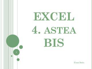 EXCEL 4. astea BIS