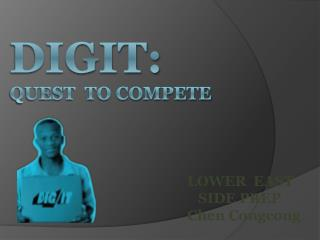 Digit:  Quest  to compete