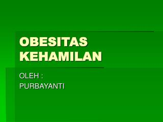 OBESITAS KEHAMILAN