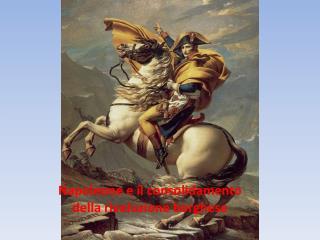 Napoleone e il consolidamento della rivoluzione borghese