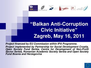 """ Balkan Anti-Corruption Civic Initiative ""   Zagreb, May 16, 2011"