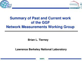 Summary of Past and Current work  of the GGF  Network Measurements Working Group