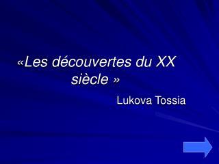 « Les d é couvertes du  XX  si è cle  »