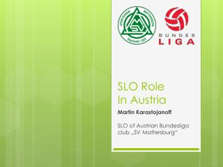 SLO Role  In Austria