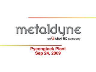 Pyeongtaek Plant Sep 24, 2009