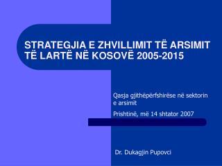 STRATEGJIA E ZHVILLIMIT TË ARSIMIT TË LARTË NË KOSOVË 2005-2015
