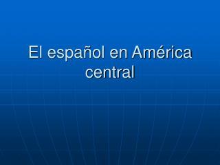 El español en América central