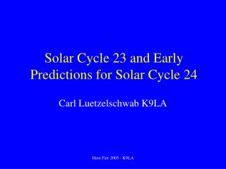 Solar Cycle 23 and Early Predictions for Solar Cycle 24