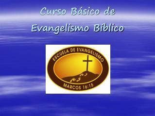 Curso Básico de  Evangelismo Bíblico